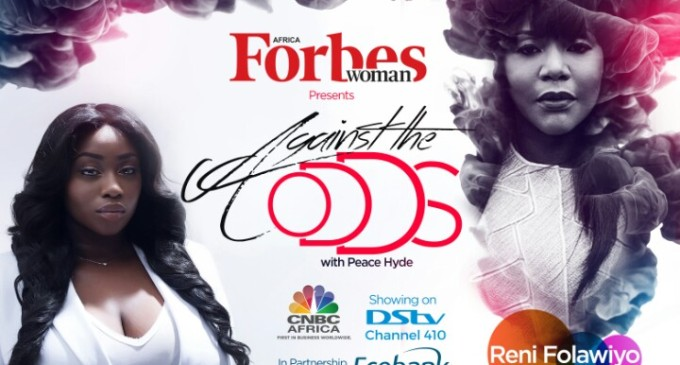 """Women are created to rule the world"", Reni Folawiyo on Forbes Woman Africa, Against The Odds with Peace Hyde"