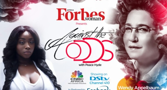 """Women run better businesses than Men"", South African Billionaire Wendy Appelbaum on Forbes Woman Africa ""Against The Odds Peace Hyde"""