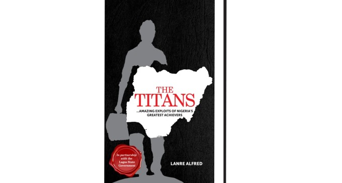 All for the Titans…Access Bank, StillEarth Group and Lagos Government support ThisDay Columnist, Lanre Alfred's Inspirational Literature