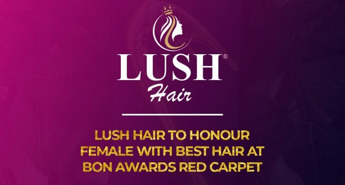 Lush Hair Joins The Best of Nollywood Train